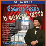 """dal 16 aprile Rosario Ferro torna con """"O scarfalietto"""", al Teatro Bracco di Napoli"""