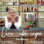 Lo spettacolo con Francesco Viglietti (Ll'aria s'adda cagnà) il 18 ottobre al Teatro Sannazaro