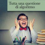 """Lo scrittore Luca Bovino debutta nel panorama della narrativa italiana con  """"Tutta una questione di algoritmo"""""""