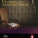 """Uscita di """"Un cappio per Archibald Mitford"""" di Dorothy Bowers, per la prima volta in Italia"""